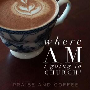 Where Am I Going to Church?