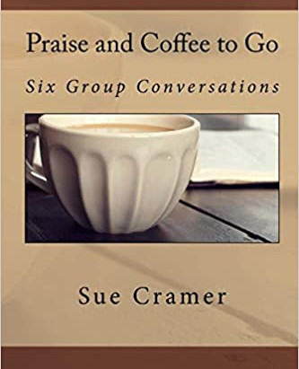 Praise and Coffee to Go ~ Available on Amazon!