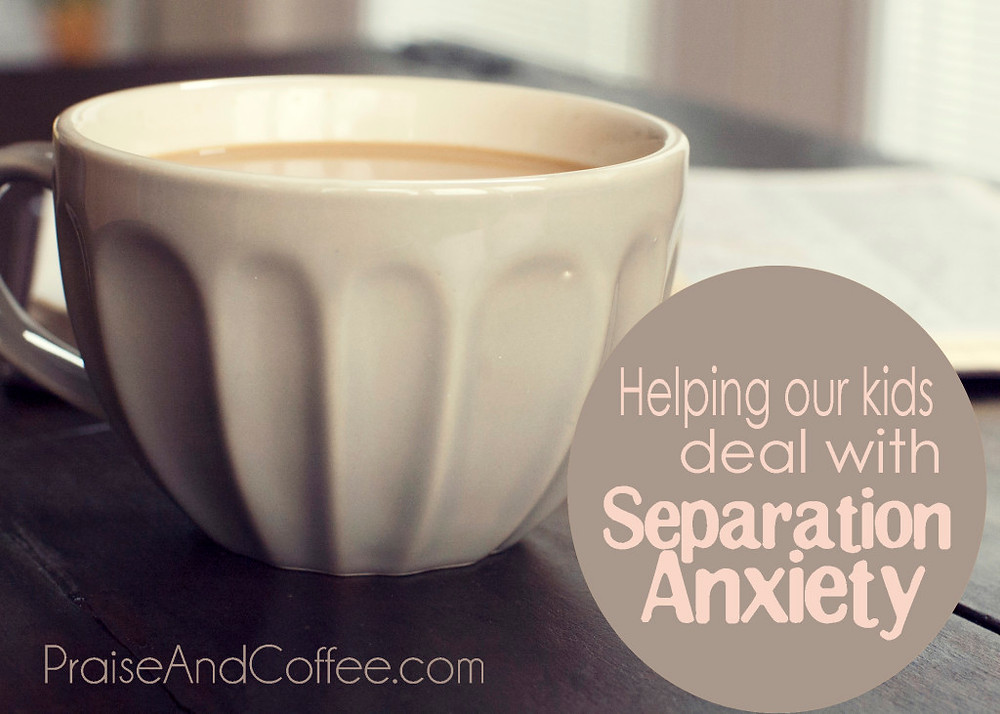 separation anxiety praise and coffee