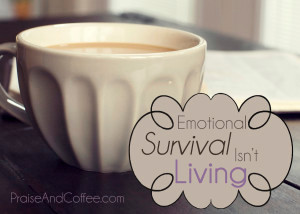 Emotional Survival Isn't Living