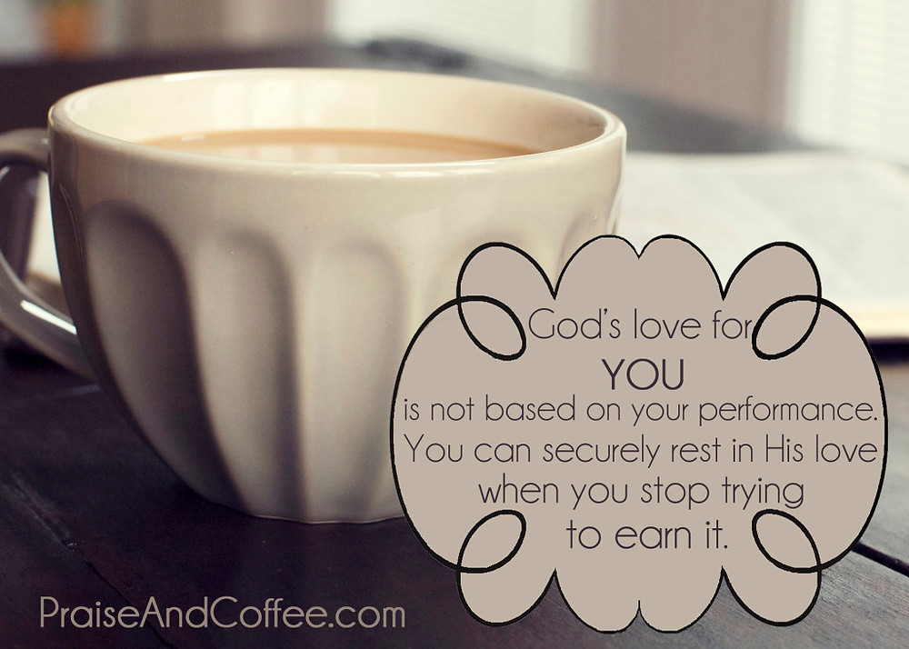 Gods love praise and coffee