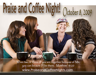 Praise and Coffee Conversations!