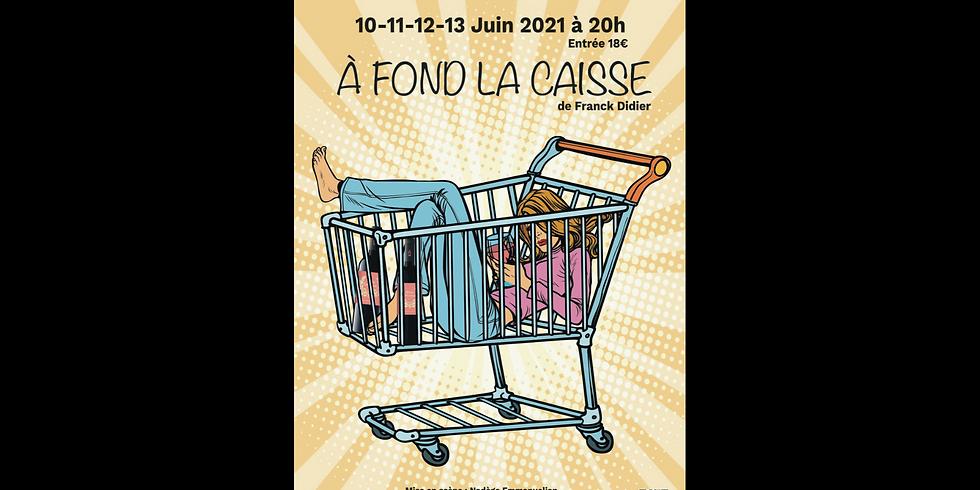 A FOND LA CAISSE (samedi 12 juin)