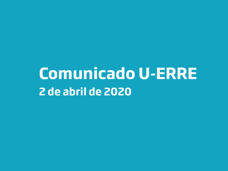 COMUNICADO OFICIAL - U-ERRE 2 de abril 2020
