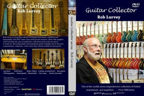 Guitar Collector: Rob Lurvey DVD