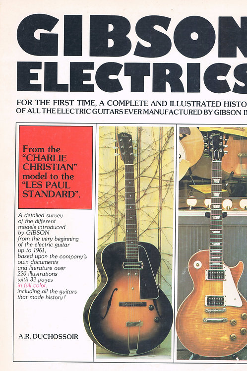 Gibson Electrics by A.R. Duchossoir