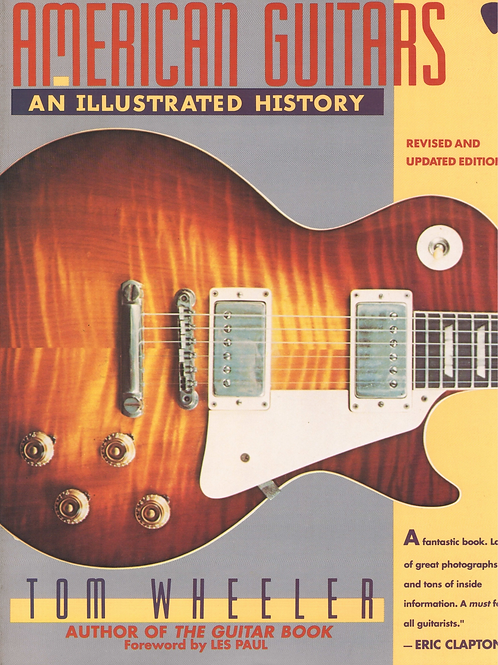 American Guitars - An Illustrated History by Tom Wheeler