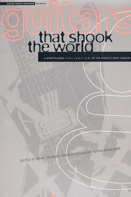 Guitars That Shook The World by Guitar World Magazine
