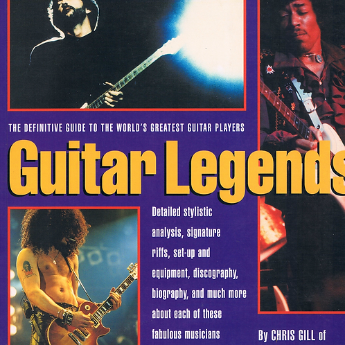 Guitar Legends by Chris Gill of Guitar Player magazine