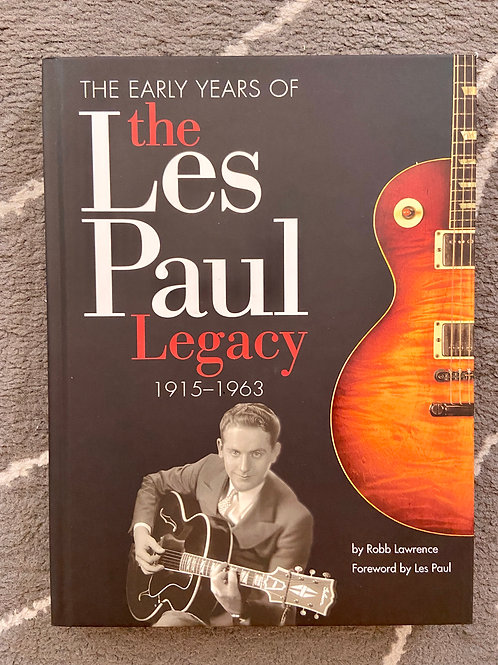 The Early Years Of The Les Paul Legacy 1915 - 1963 Book By Robb L. (G) - SOLD