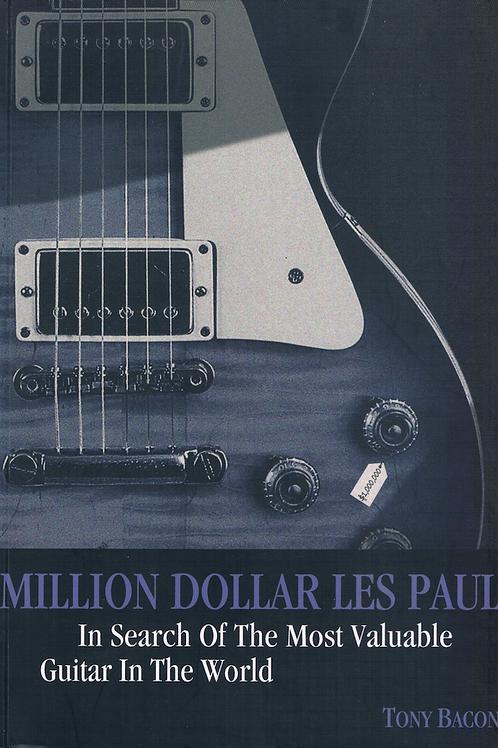 Million Dollar Les Paul by Tony Bacon