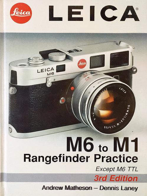 Leica M6 ~ M1 Rangefinder Practice 3 판 책 Andrew M.-Dennis L.