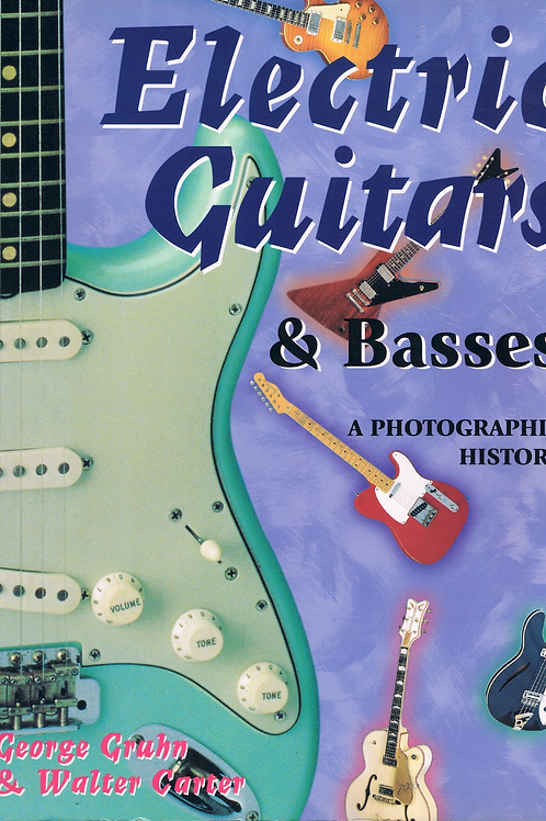 Electric Guitars & Basses - A Photographic History