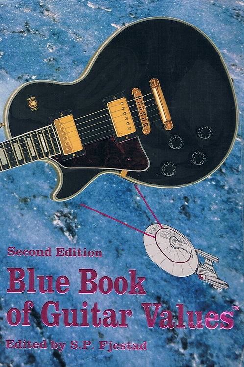 The Blue Book Of Guitar Values 2nd Edition by S.P. Fjestad