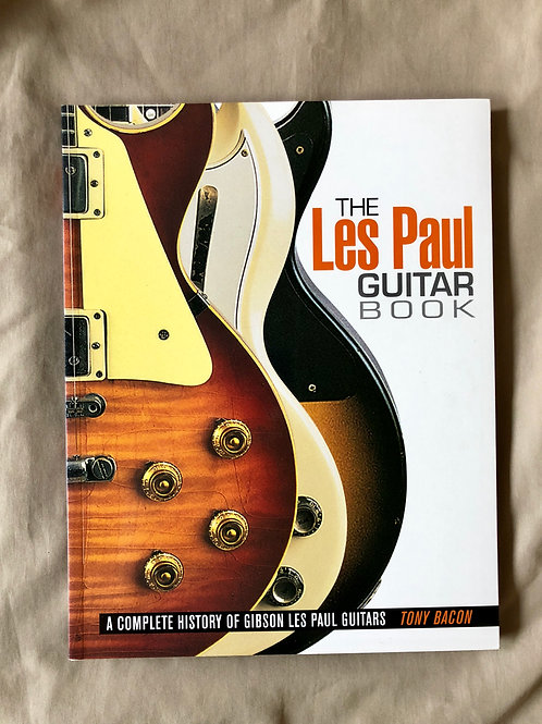 The Les Paul Guitar Book - A Complete History Of Gibson Les Paul Guitars - SOLD