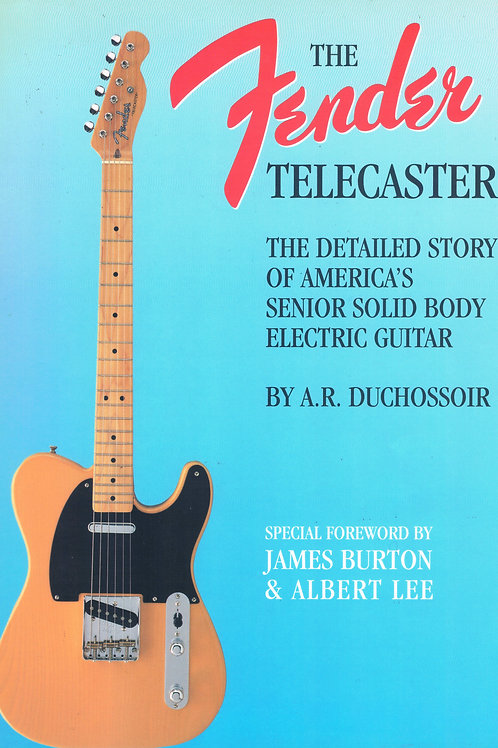 The Fender Telecaster by A.R. Duchossoir - SOLD