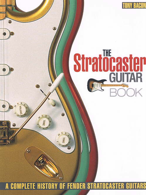 The Stratocaster Guitar Book by Tony Bacon
