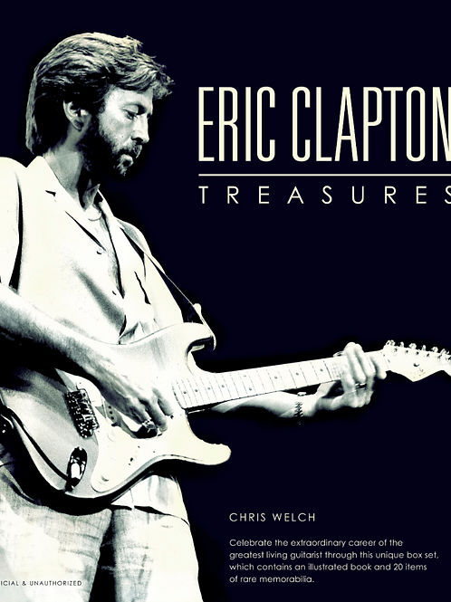 Eric Clapton Treasures by Chris Welch (New)