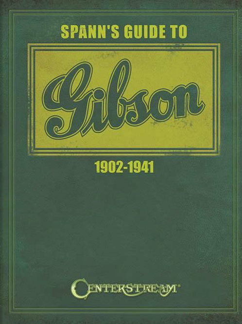 Span's Guide To Gibson 1902-1941 Centerseam - SOLD