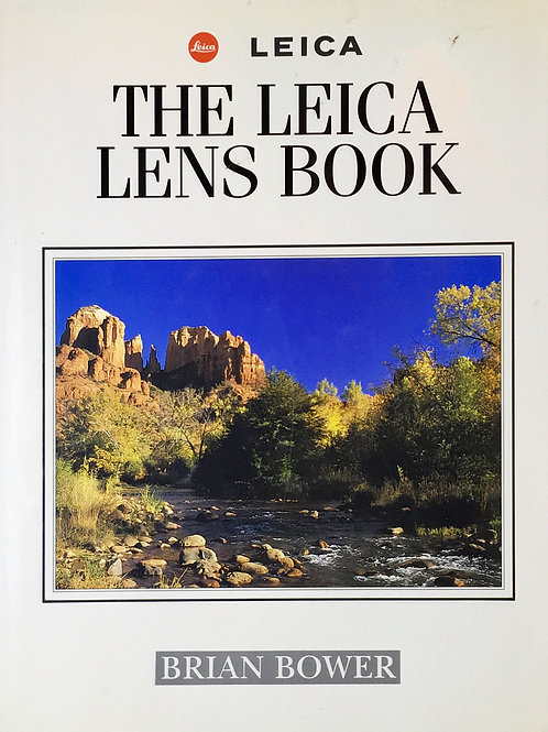 The Leica Lens Book By Brian Bower - SOLD