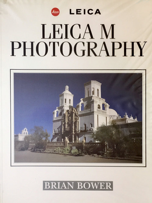 Leica M Photography Book By Brian Bower - SOLD