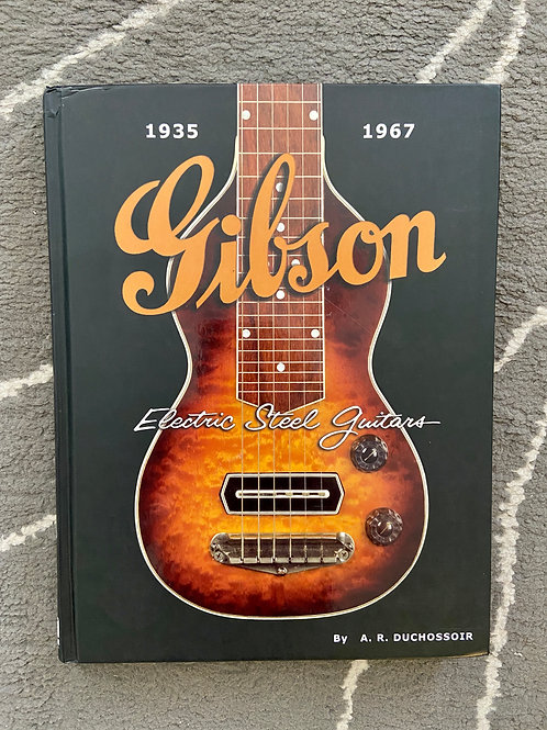 Gibson Electric Steel Guitars (1935 - 1967) Book By A.R. Duchossoir (G) - SOLD