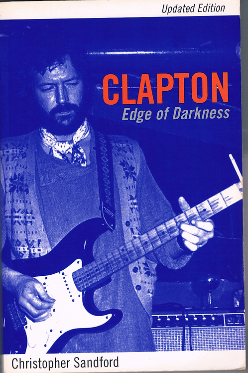 Clapton : Edge of Darkness by Christopher Sandford