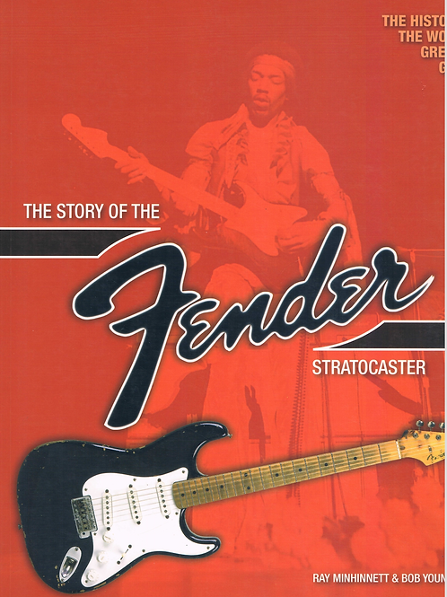 The Story Of The Fender Stratocaster by R.Minhinnett & B. Young