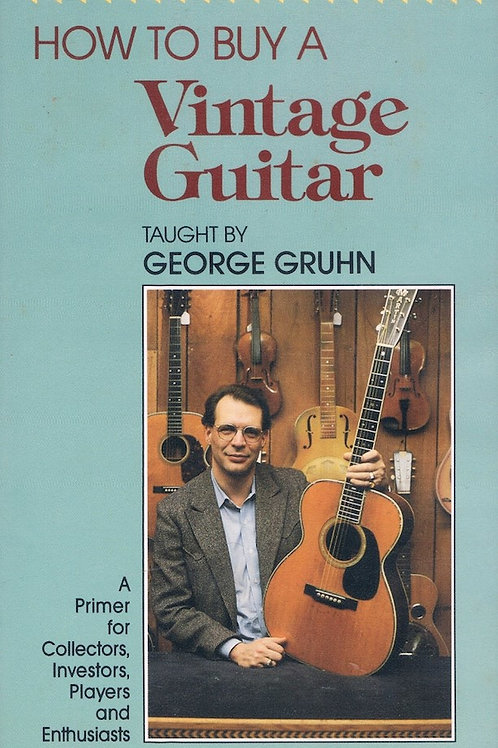 How To Buy A Vintage Guitar by George Gruhn DVD