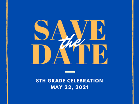 Eighth Grade Celebration - Save the Date!