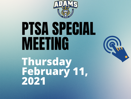 PTSA Special Meeting: February 11 at 10:00AM