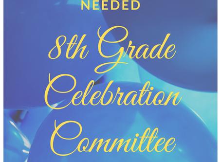 Volunteers Needed! 8th Grade Committee