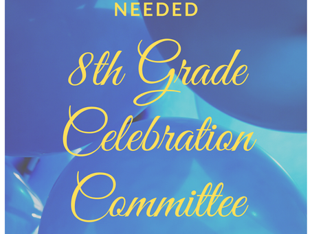 Volunteers Needed! 8th Grade Committee