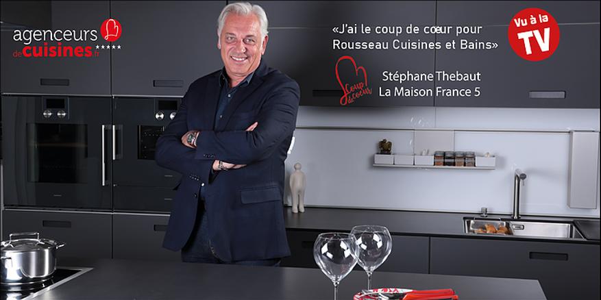 Stephane Thebaud a le coup de coeur pour Rousseau Cuisines et Bains