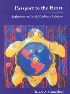 Passport to the Heart: Reflections on Canada Caribbean Relations