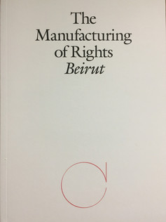 The Manufacturing of Rights Beirut