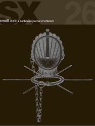 Small Axe Journal 26