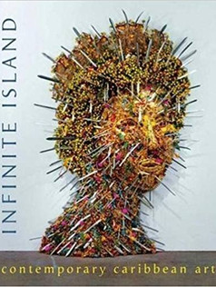 Infinite Island: Contemporary Caribbean Art