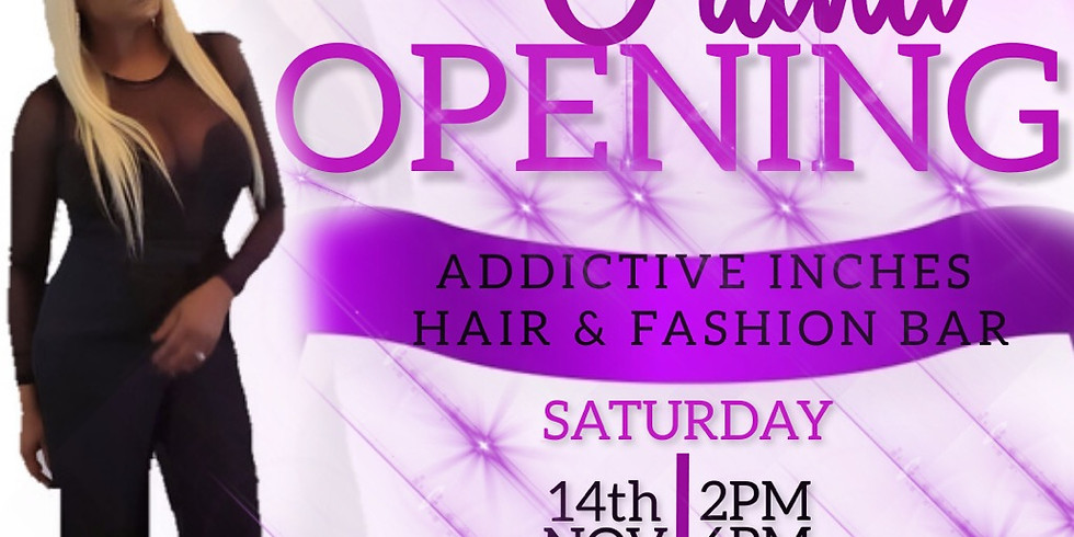 Addictive Inches Grand Opening