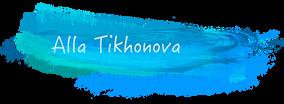 Alla Tikhonova I Алла Тихонова I Art