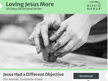 Jesus had a Different Objective (August 25, 2021)