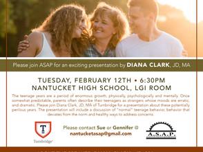 Parenting Strategies A.S.A.P. Presents Diana Clark February 12 6:30 PM Nantucket High School