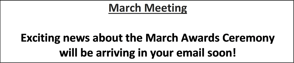 Text box: Exciting news about the March Awards Ceremony will be arriving in your email soon!