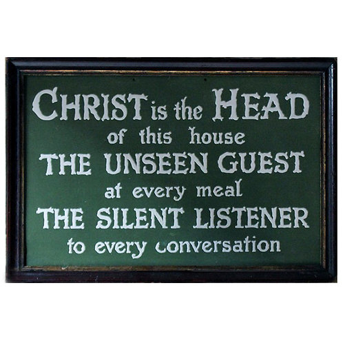 20th Century religious plaque Christ is the head of this house