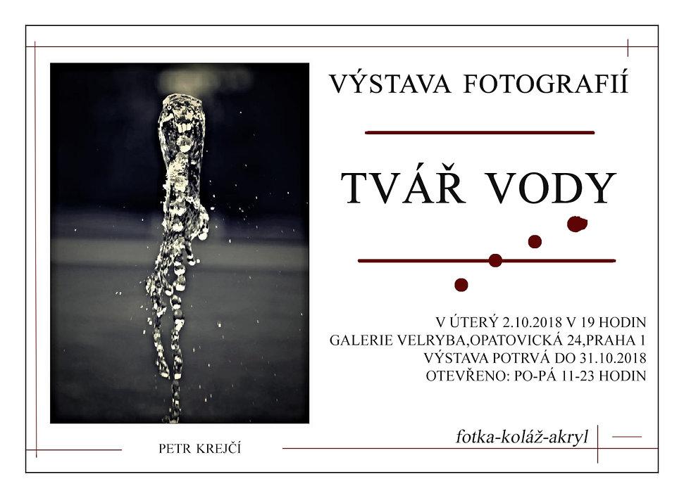 Pozvánka - Výstava - Galerie Velryba - Tvář vody - 2018 - Petr Krejčí