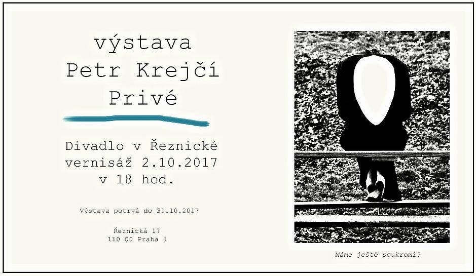 Pozvánka - Výstava - Divadlo v Řeznické - Privé - 2017 - Petr Krejčí