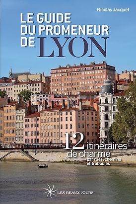 Le guide du promeneur de Lyon - Nicolas Bruno Jacquet