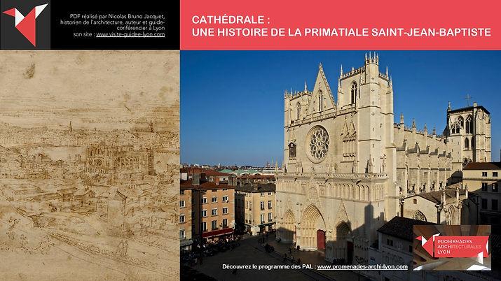 PAL - CATHÉDRALE -  UNE HISTOIRE DE LA PRIMATIALE SAINT-JEAN-BAPTISTE - Promenades architecturales Lyon © Nicolas Bruno Jacquet