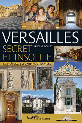 Versailles Secret et Insolite - Nicolas Bruno Jacquet