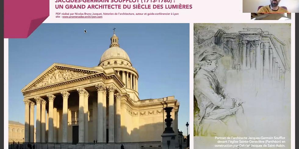 Visioconférence archive - JACQUES-GERMAIN SOUFFLOT GRAND ARCHITECTE DU SIÈCLE DES LUMIÈRES